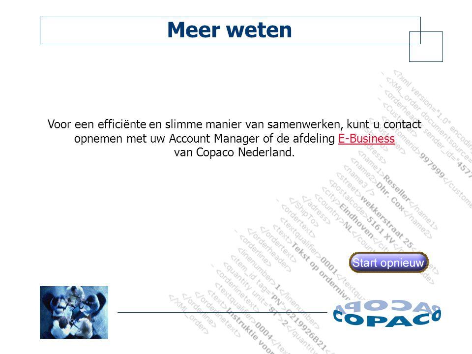 Meer weten Voor een efficiënte en slimme manier van samenwerken, kunt u contact opnemen met uw Account Manager of de afdeling E-Business van Copaco Nederland.E-Business