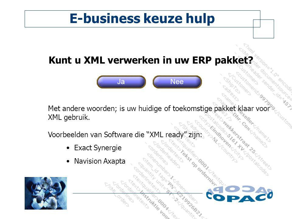 E-business keuze hulp Kunt u XML verwerken in uw ERP pakket.