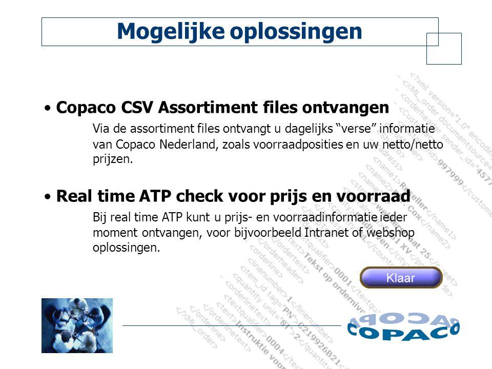 Mogelijke oplossingen Copaco CSV Assortiment files ontvangen Via de assortiment files ontvangt u dagelijks verse informatie van Copaco Nederland, zoals voorraadposities en uw netto/netto prijzen.