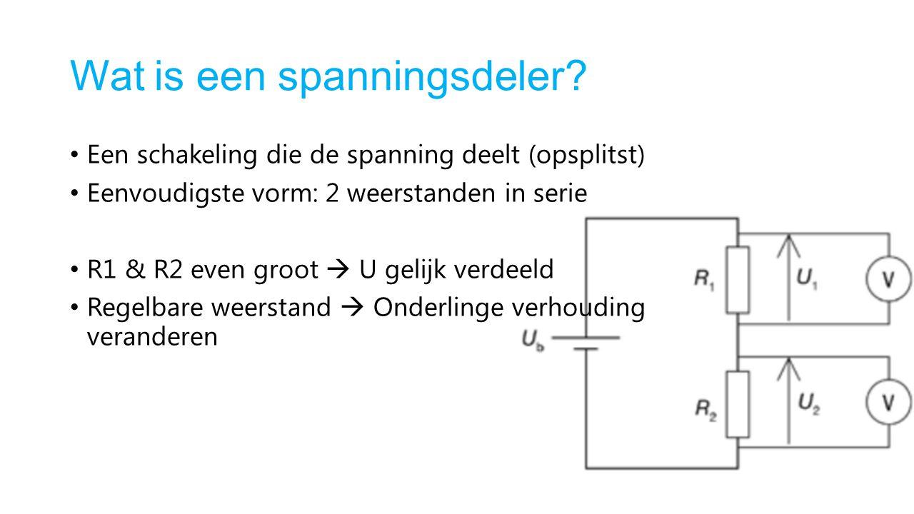 Wat is een spanningsdeler? Een schakeling die de spanning deelt (opsplitst) Eenvoudigste vorm: 2 weerstanden in serie R1 & R2 even groot  U gelijk ve