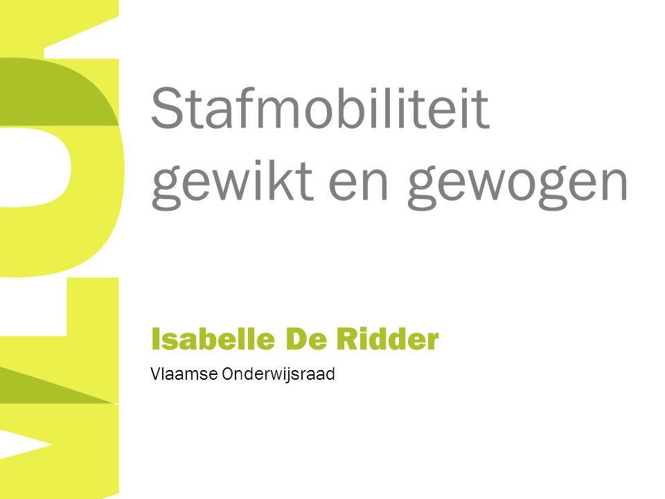 Stafmobiliteit gewikt en gewogen Isabelle De Ridder Vlaamse Onderwijsraad