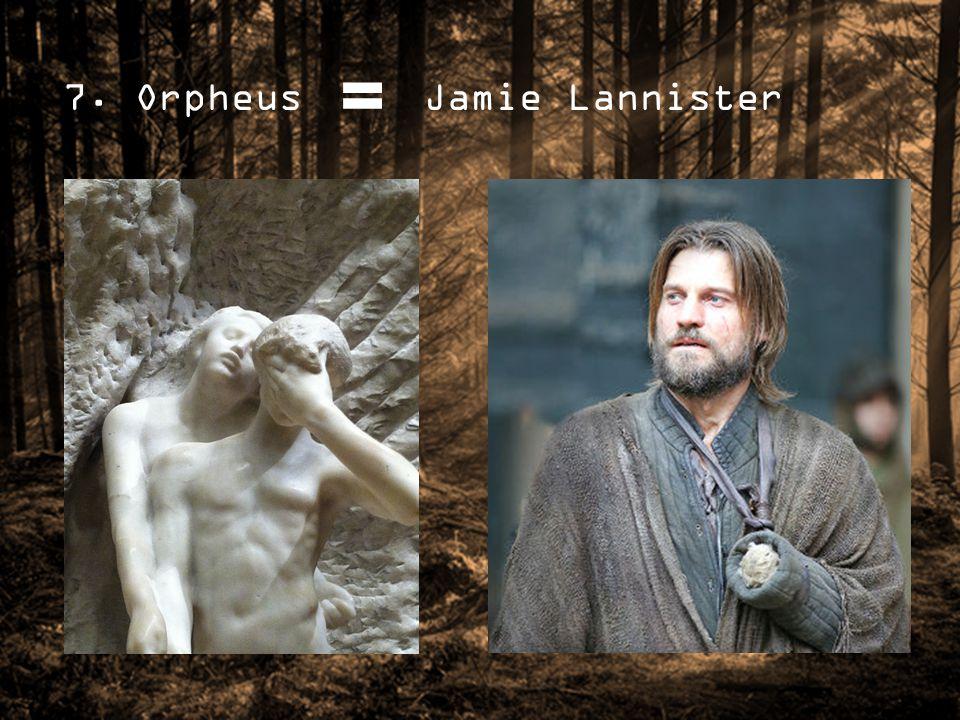 7. Orpheus Jamie Lannister