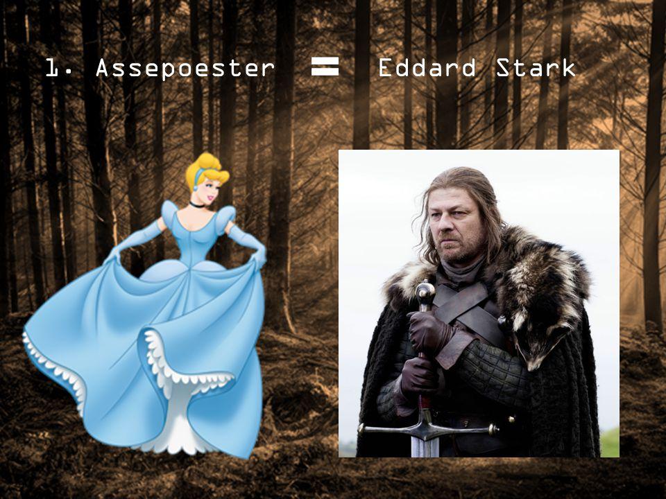 1. Assepoester Eddard Stark
