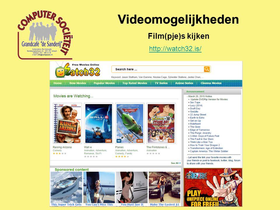 Videomogelijkheden Film(pje)s kijken http://watch32.is/