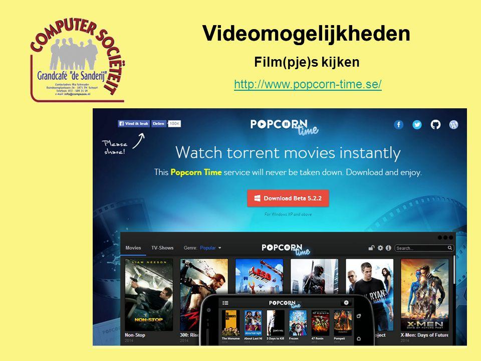 Videomogelijkheden Film(pje)s kijken http://www.popcorn-time.se/