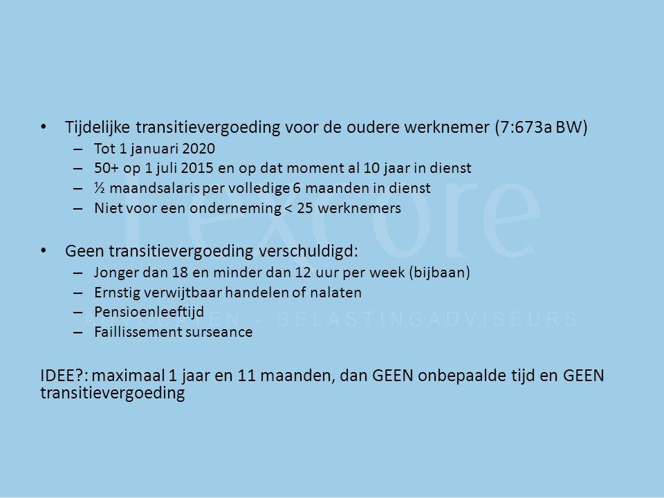 Tijdelijke transitievergoeding voor de oudere werknemer (7:673a BW) – Tot 1 januari 2020 – 50+ op 1 juli 2015 en op dat moment al 10 jaar in dienst –