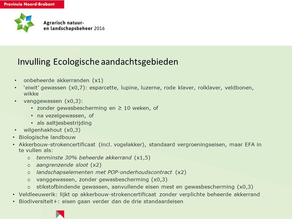onbeheerde akkerranden (x1) 'eiwit' gewassen (x0,7): esparcette, lupine, luzerne, rode klaver, rolklaver, veldbonen, wikke vanggewassen (x0,3): zonder