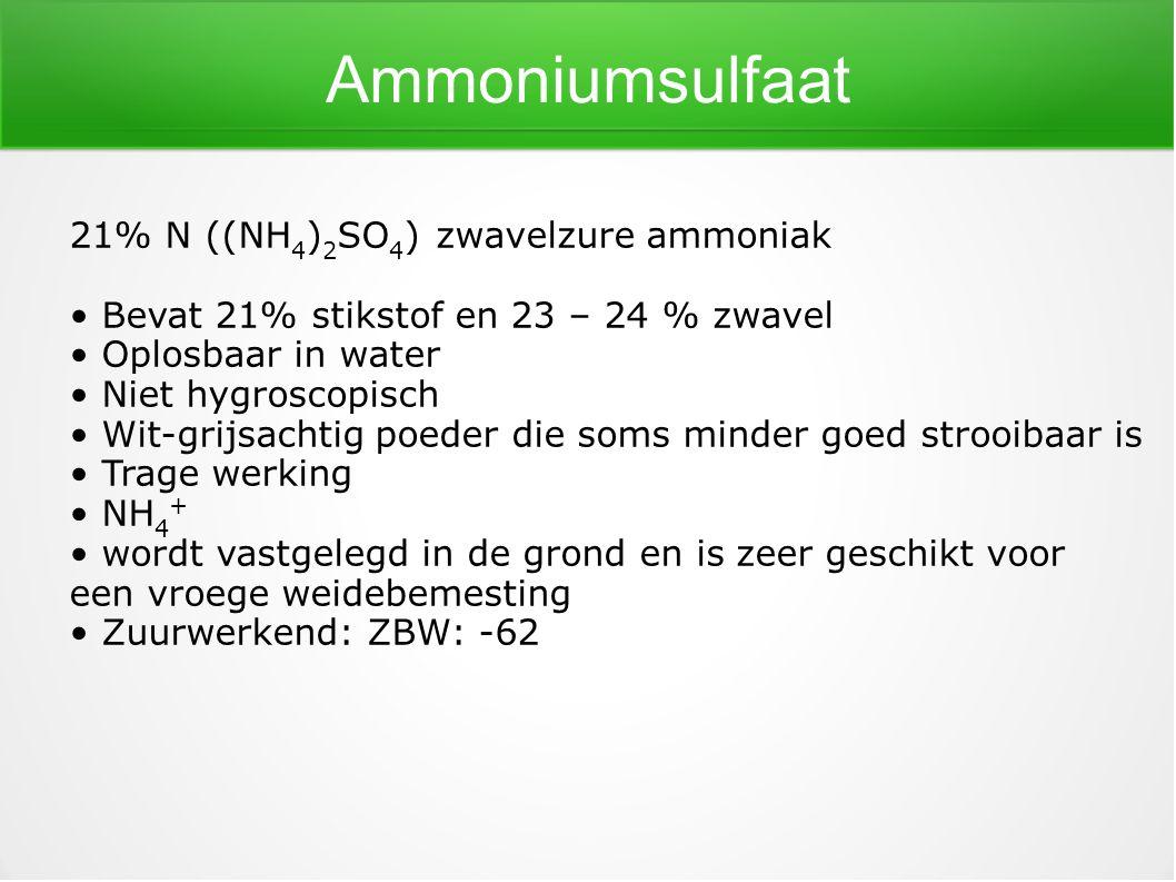 Ammoniumsulfaat 21% N ((NH 4 ) 2 SO 4 )zwavelzure ammoniak Bevat 21% stikstof en 23 – 24 % zwavel Oplosbaar in water Niet hygroscopisch Wit-grijsachti