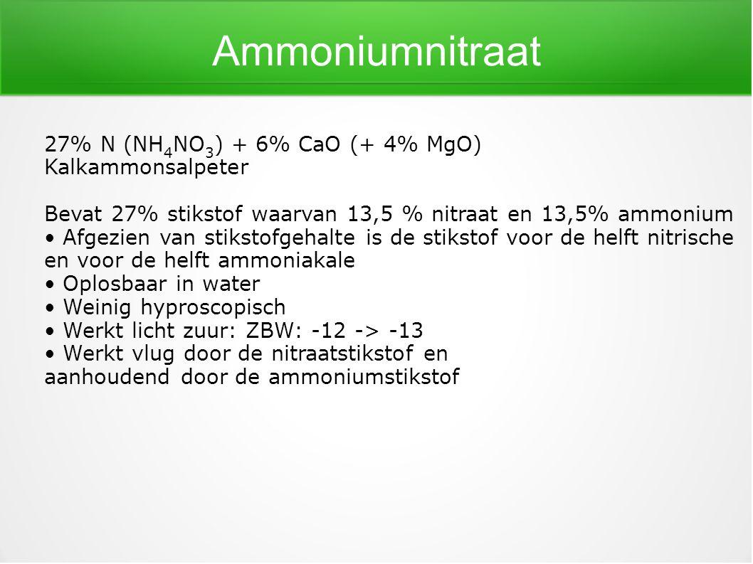 Ammoniumnitraat 27% N (NH 4 NO 3 ) + 6% CaO (+ 4% MgO) Kalkammonsalpeter Bevat 27% stikstof waarvan 13,5 % nitraat en 13,5% ammonium Afgezien van stik