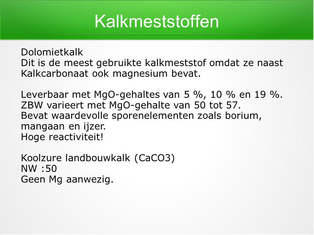 Kalkmeststoffen Dolomietkalk Dit is de meest gebruikte kalkmeststof omdat ze naast Kalkcarbonaat ook magnesium bevat. Leverbaar met MgO-gehaltes van 5