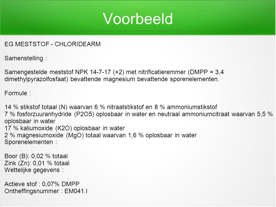 Voorbeeld EG MESTSTOF - CHLORIDEARM Samenstelling : Samengestelde meststof NPK 14-7-17 (+2) met nitrificatieremmer (DMPP = 3,4 dimethylpyrazolfosfaat)