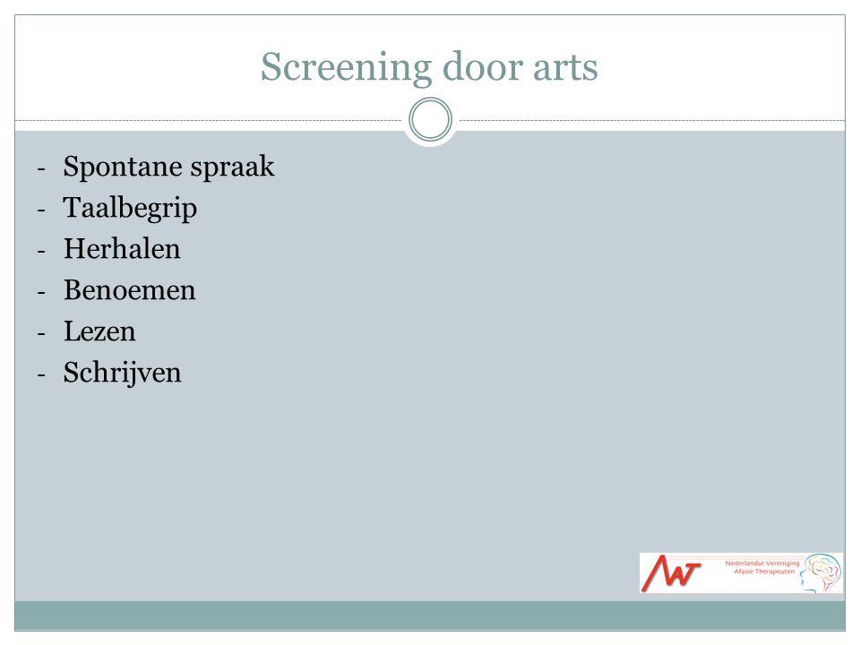 Screening door arts - Spontane spraak - Taalbegrip - Herhalen - Benoemen - Lezen - Schrijven