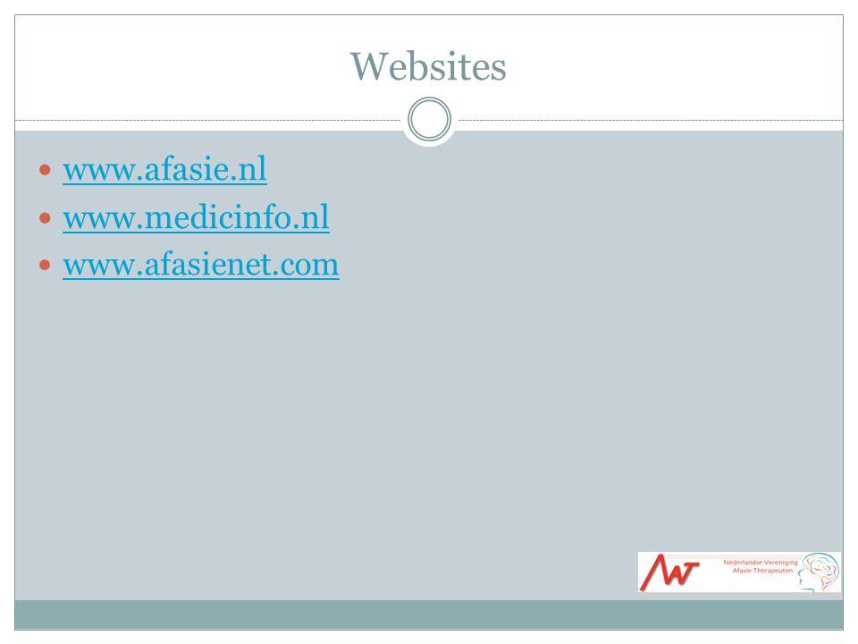 Websites www.afasie.nl www.medicinfo.nl www.afasienet.com