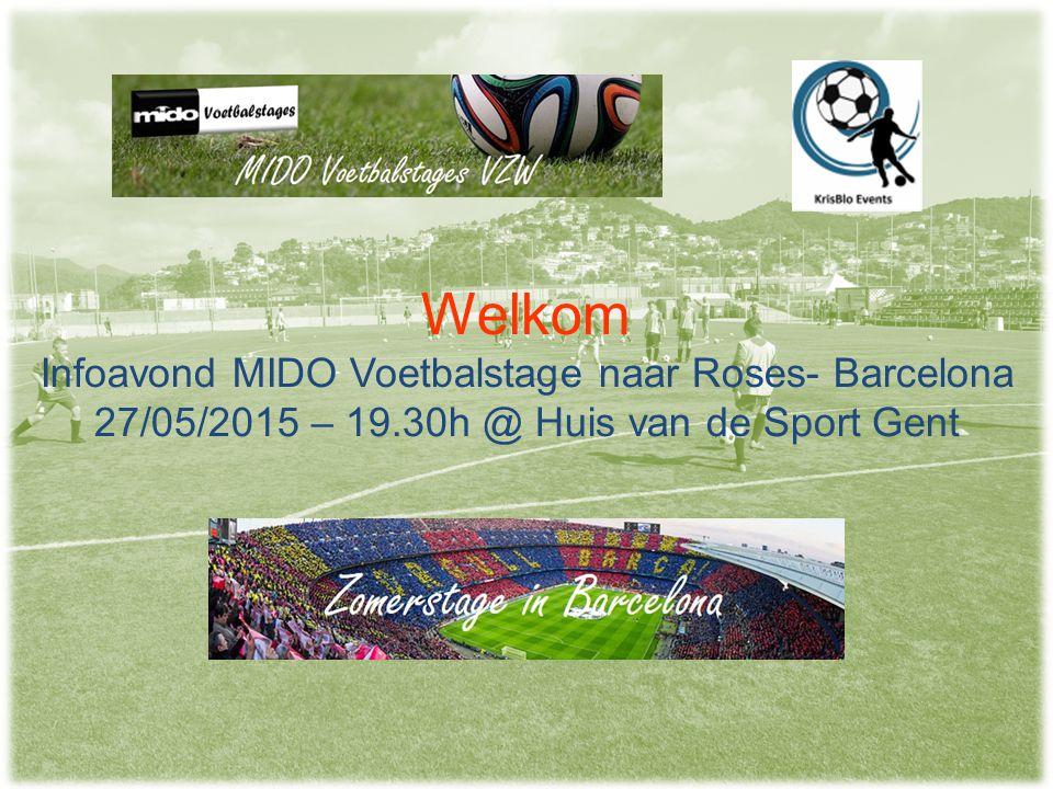 Welkom Infoavond MIDO Voetbalstage naar Roses- Barcelona 27/05/2015 – 19.30h @ Huis van de Sport Gent