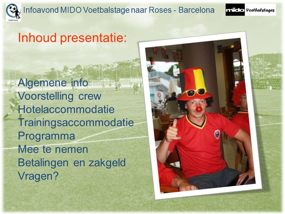 Algemene info Infoavond MIDO Voetbalstage naar Roses - Barcelona  Deze presentatie komt online  Alle adressen en uren worden nog doorgemaild ter herinnering
