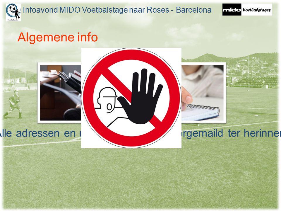 Algemene info Infoavond MIDO Voetbalstage naar Roses - Barcelona  Deze presentatie komt online  Alle adressen en uren worden nog doorgemaild ter her