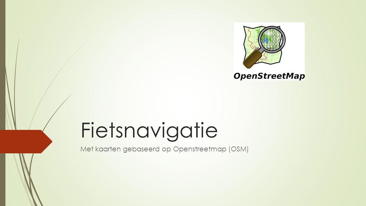 Fietsnavigatie Met kaarten gebaseerd op Openstreetmap (OSM)