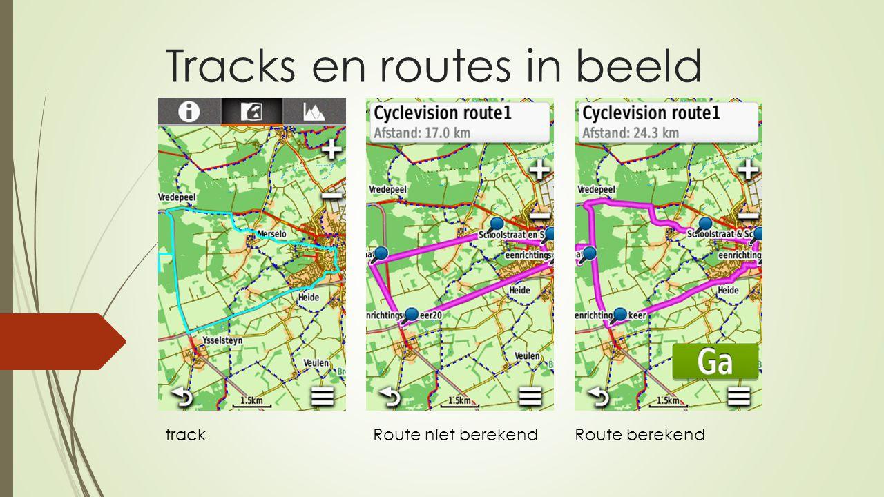 Tracks en routes in beeld trackRoute niet berekendRoute berekend