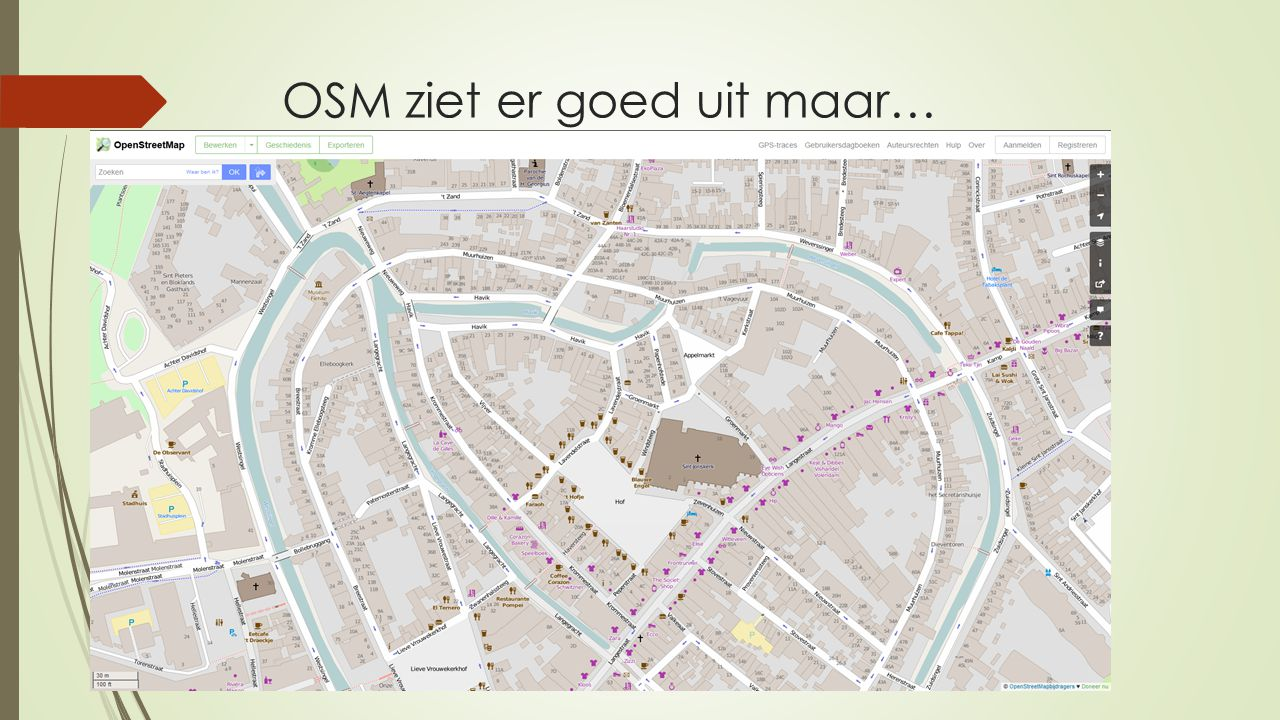 OSM ziet er goed uit maar…