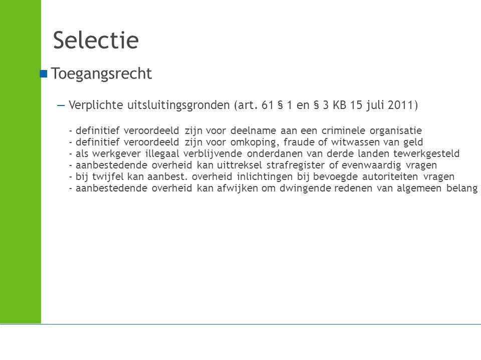 Selectie Toegangsrecht —Verplichte uitsluitingsgronden (art. 61 § 1 en § 3 KB 15 juli 2011) - definitief veroordeeld zijn voor deelname aan een crimin