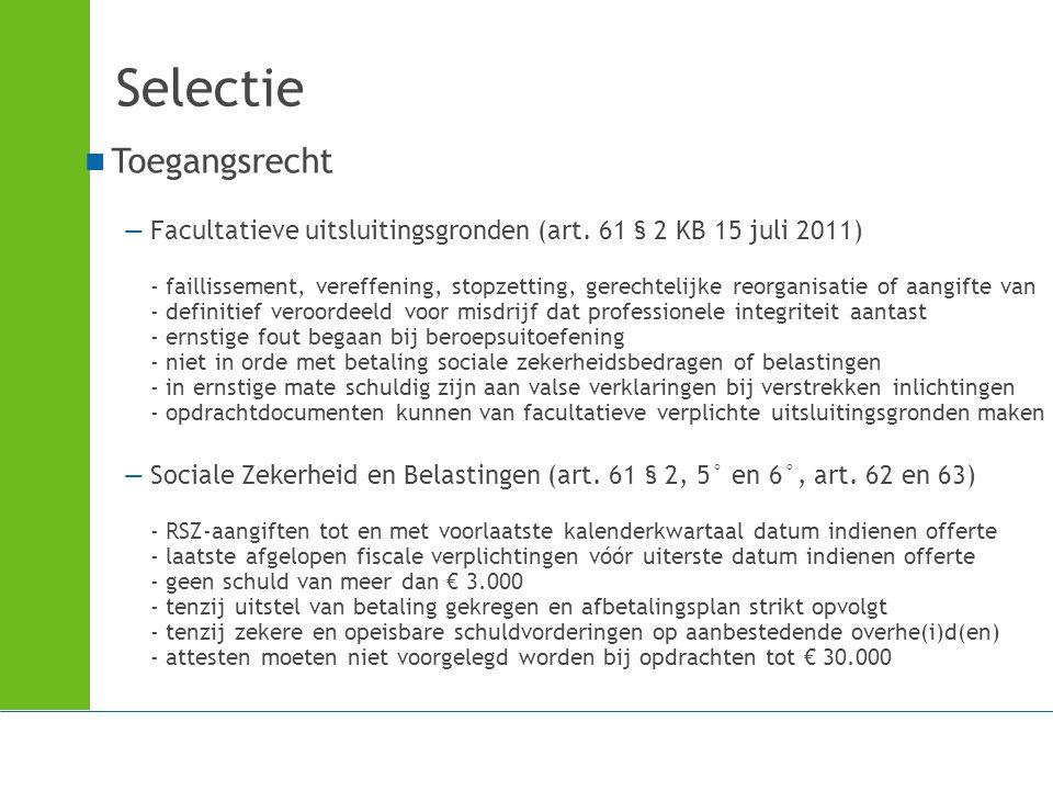 Selectie Toegangsrecht —Facultatieve uitsluitingsgronden (art. 61 § 2 KB 15 juli 2011) - faillissement, vereffening, stopzetting, gerechtelijke reorga