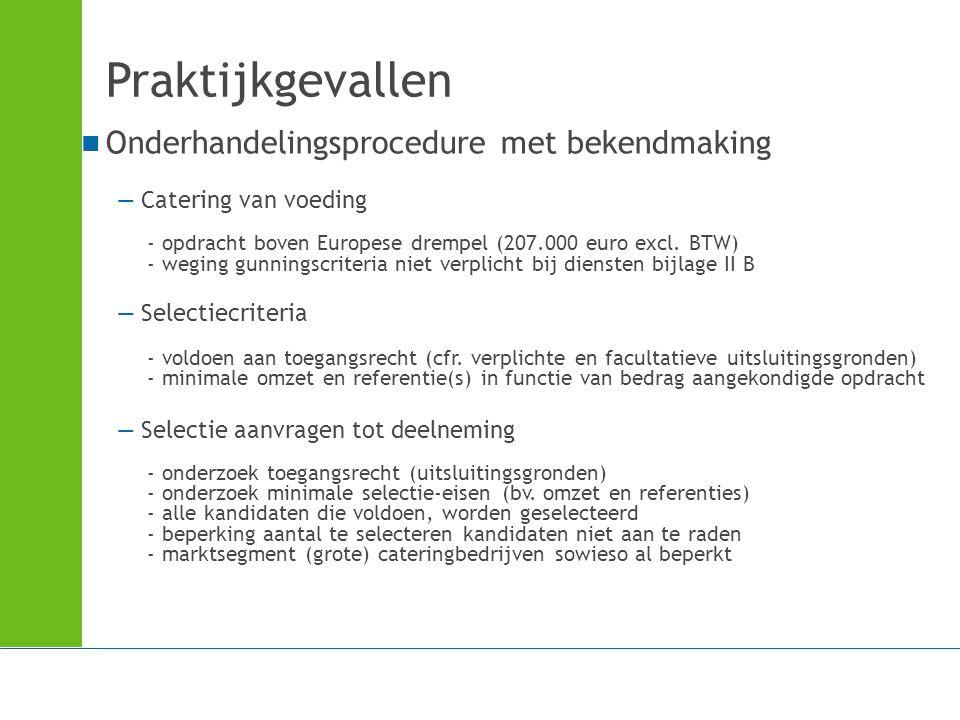 Praktijkgevallen Onderhandelingsprocedure met bekendmaking —Catering van voeding - opdracht boven Europese drempel (207.000 euro excl. BTW) - weging g