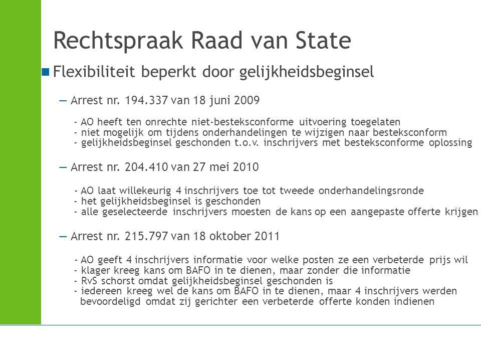 Rechtspraak Raad van State Flexibiliteit beperkt door gelijkheidsbeginsel —Arrest nr. 194.337 van 18 juni 2009 - AO heeft ten onrechte niet-bestekscon