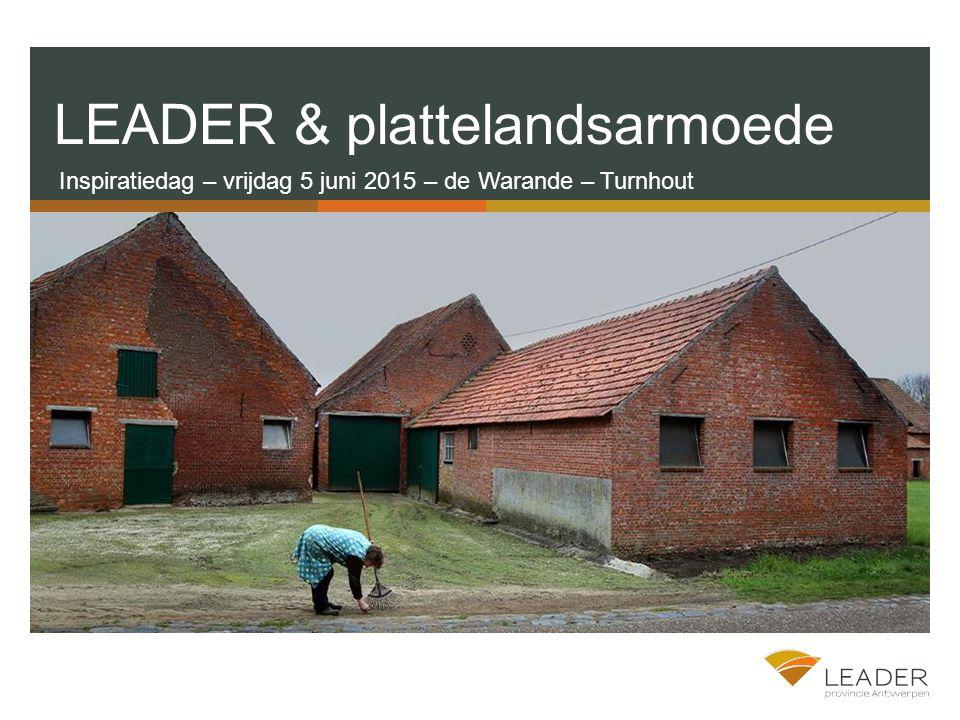 Inspiratiedag – vrijdag 5 juni 2015 – de Warande – Turnhout LEADER & plattelandsarmoede