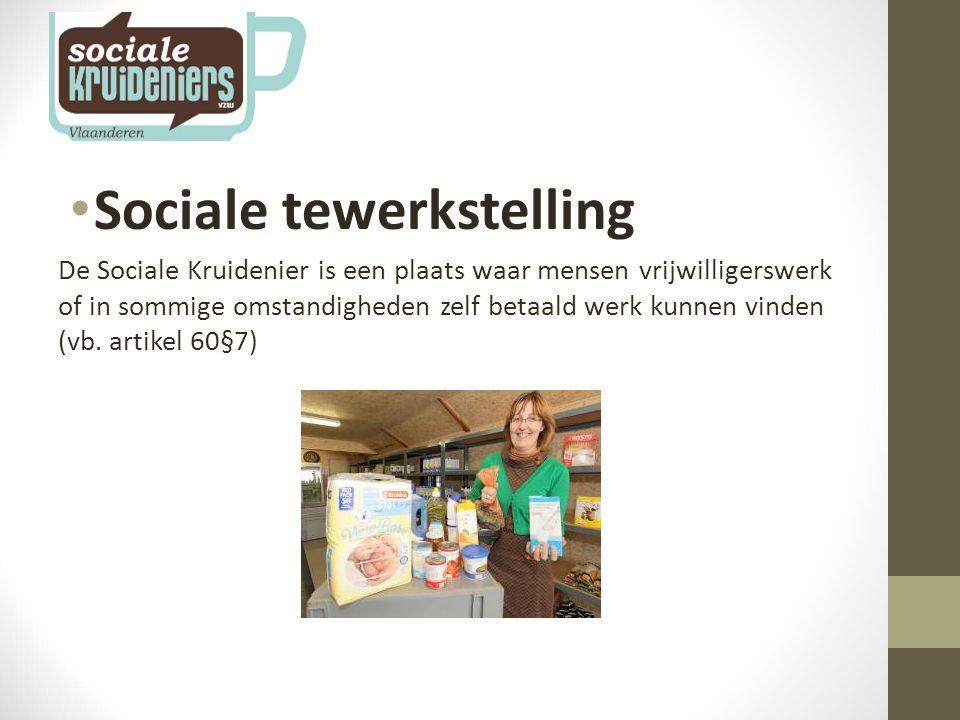 Sociale tewerkstelling De Sociale Kruidenier is een plaats waar mensen vrijwilligerswerk of in sommige omstandigheden zelf betaald werk kunnen vinden (vb.