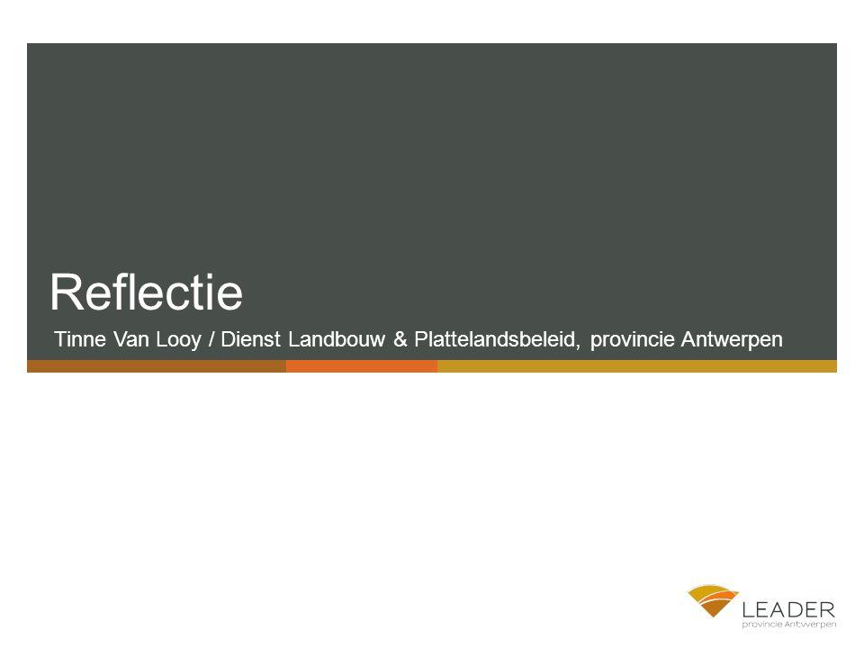 Reflectie Tinne Van Looy / Dienst Landbouw & Plattelandsbeleid, provincie Antwerpen