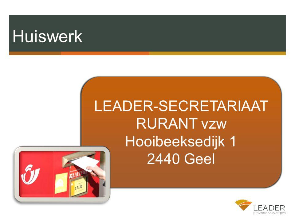Huiswerk LEADER-SECRETARIAAT RURANT vzw Hooibeeksedijk 1 2440 Geel