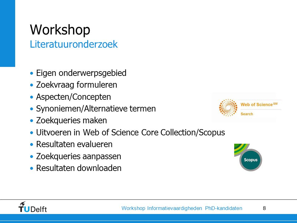 9 Workshop Informatievaardigheden PhD-kandidaten aspects  AND  synonyms  OR  water H2O wastewater waste pollution contamination hazard purification treatment disinfection system kit device portable mobile POU point-of-use Design a portable system for (waste) water purification Workshop Literatuuronderzoek