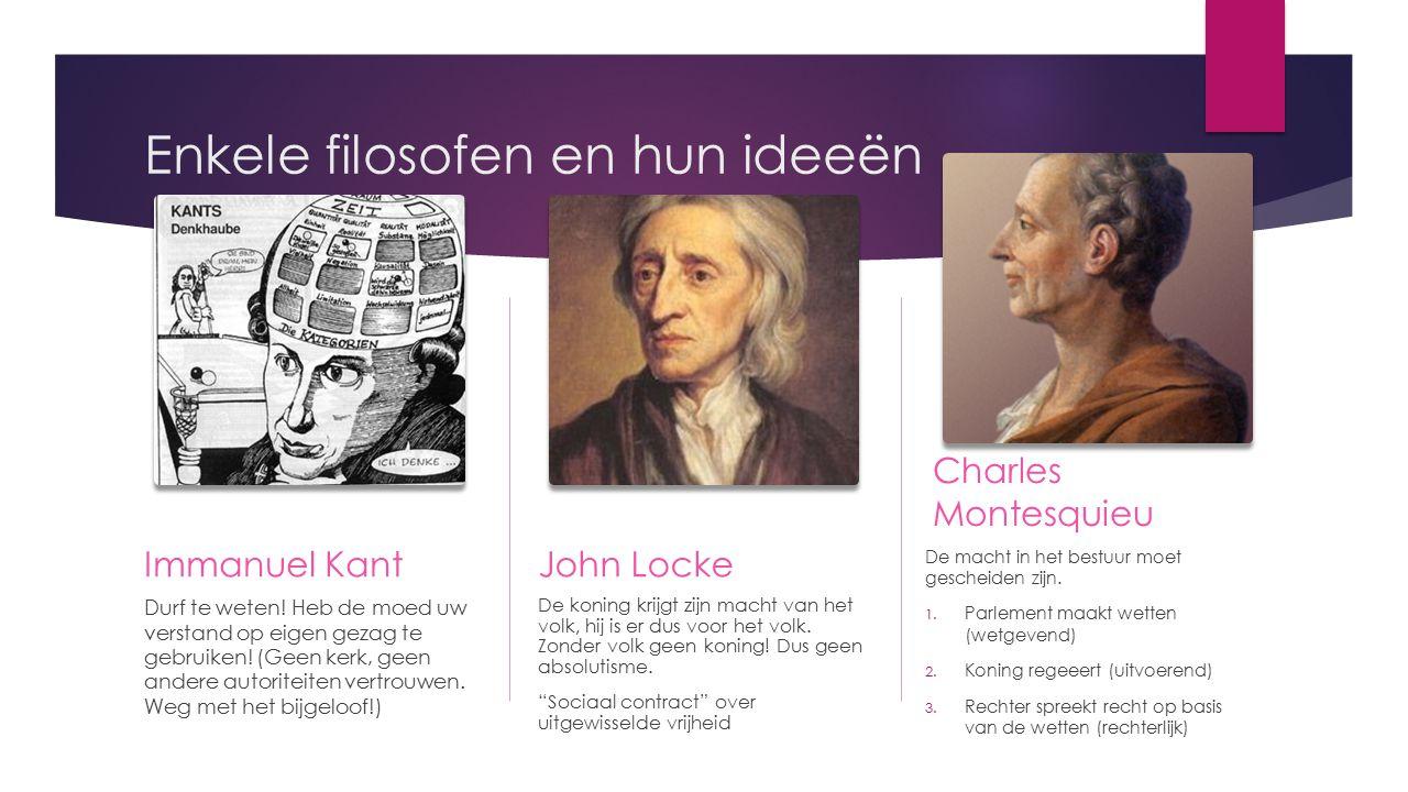 Enkele filosofen en hun ideeën Immanuel Kant Durf te weten! Heb de moed uw verstand op eigen gezag te gebruiken! (Geen kerk, geen andere autoriteiten