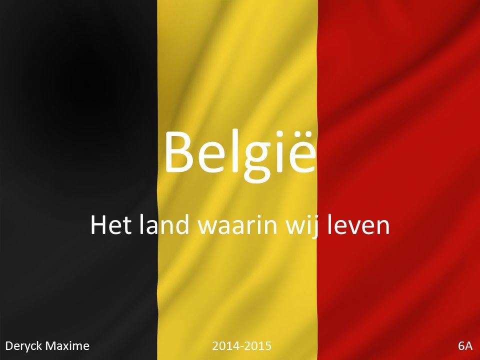 België Het land waarin wij leven Deryck Maxime 2014-2015 6A