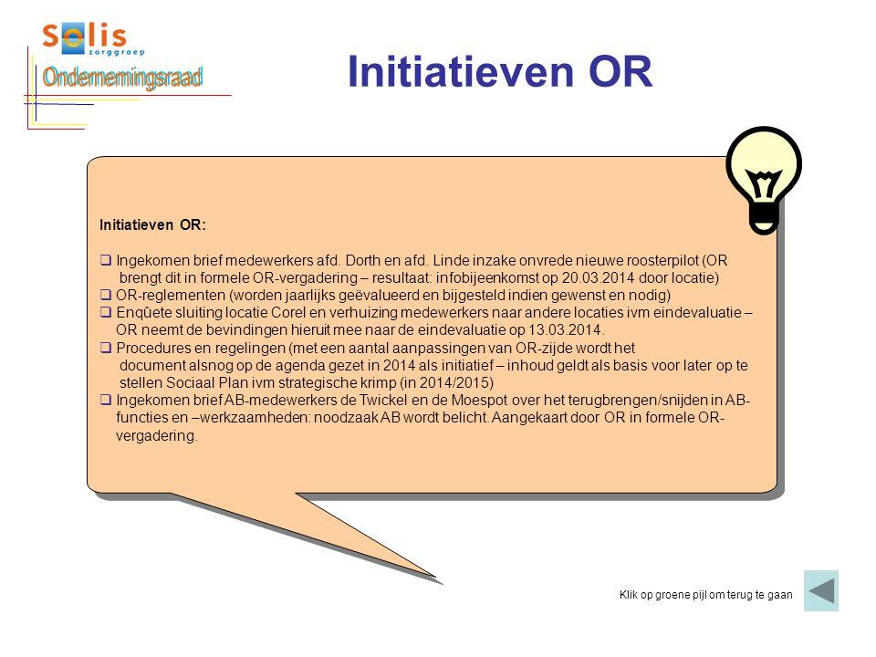 Initiatieven OR Klik op groene pijl om terug te gaan Initiatieven OR:  Ingekomen brief medewerkers afd. Dorth en afd. Linde inzake onvrede nieuwe roo