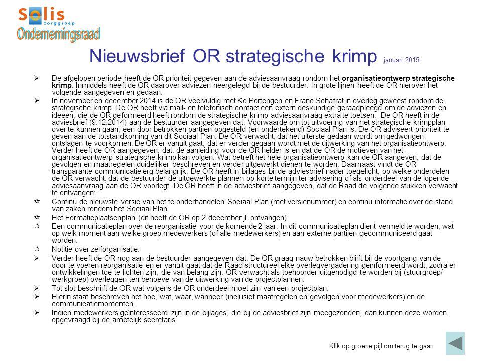 Nieuwsbrief OR strategische krimp januari 2015 Klik op groene pijl om terug te gaan  De afgelopen periode heeft de OR prioriteit gegeven aan de advie