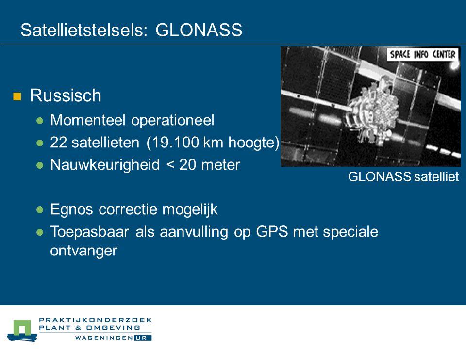 Satellietstelsels: GLONASS GLONASS satelliet Russisch Momenteel operationeel 22 satellieten (19.100 km hoogte) Nauwkeurigheid < 20 meter Egnos correct