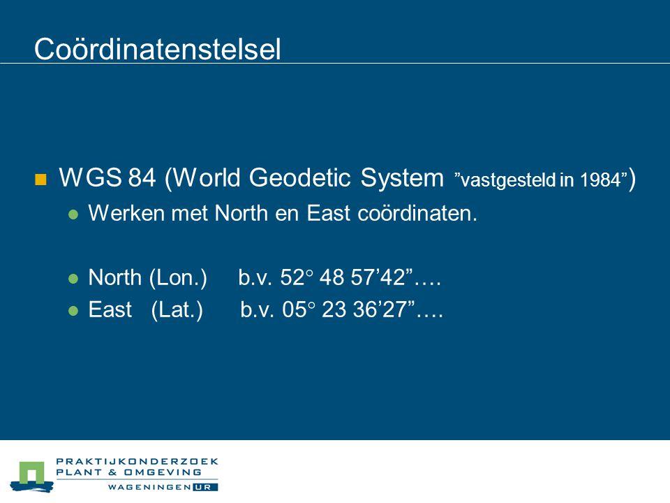 """Coördinatenstelsel WGS 84 (World Geodetic System """"vastgesteld in 1984"""" ) Werken met North en East coördinaten. North (Lon.) b.v. 52 ° 48 57'42""""…. East"""