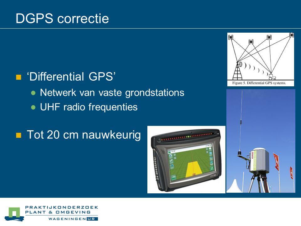 DGPS correctie 'Differential GPS' Netwerk van vaste grondstations UHF radio frequenties Tot 20 cm nauwkeurig