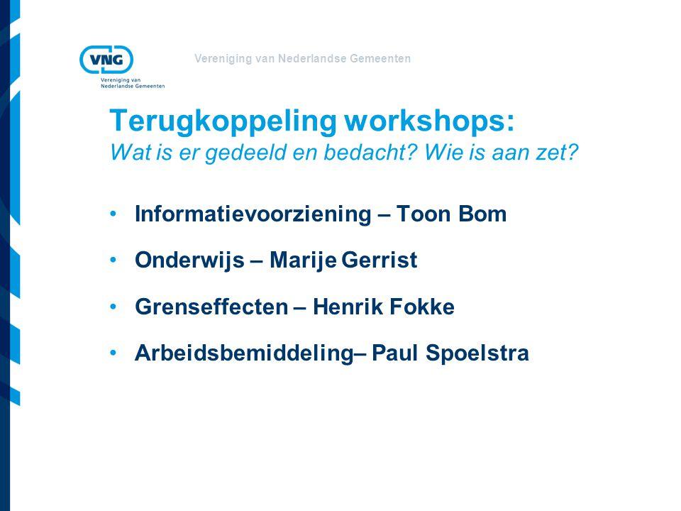 Vereniging van Nederlandse Gemeenten Terugkoppeling workshops: Wat is er gedeeld en bedacht.