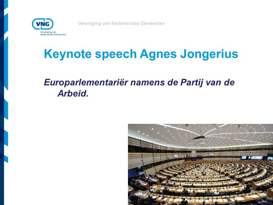 Vereniging van Nederlandse Gemeenten Keynote speech Agnes Jongerius Europarlementariër namens de Partij van de Arbeid.