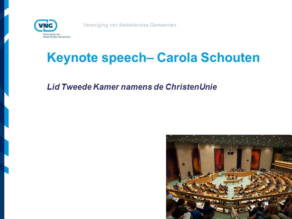 Vereniging van Nederlandse Gemeenten Keynote speech– Carola Schouten Lid Tweede Kamer namens de ChristenUnie