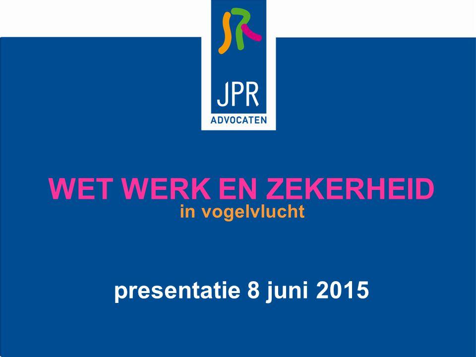 WET WERK EN ZEKERHEID presentatie 8 juni 2015 in vogelvlucht