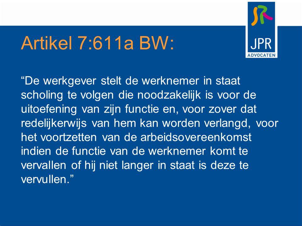 """Artikel 7:611a BW: """"De werkgever stelt de werknemer in staat scholing te volgen die noodzakelijk is voor de uitoefening van zijn functie en, voor zove"""