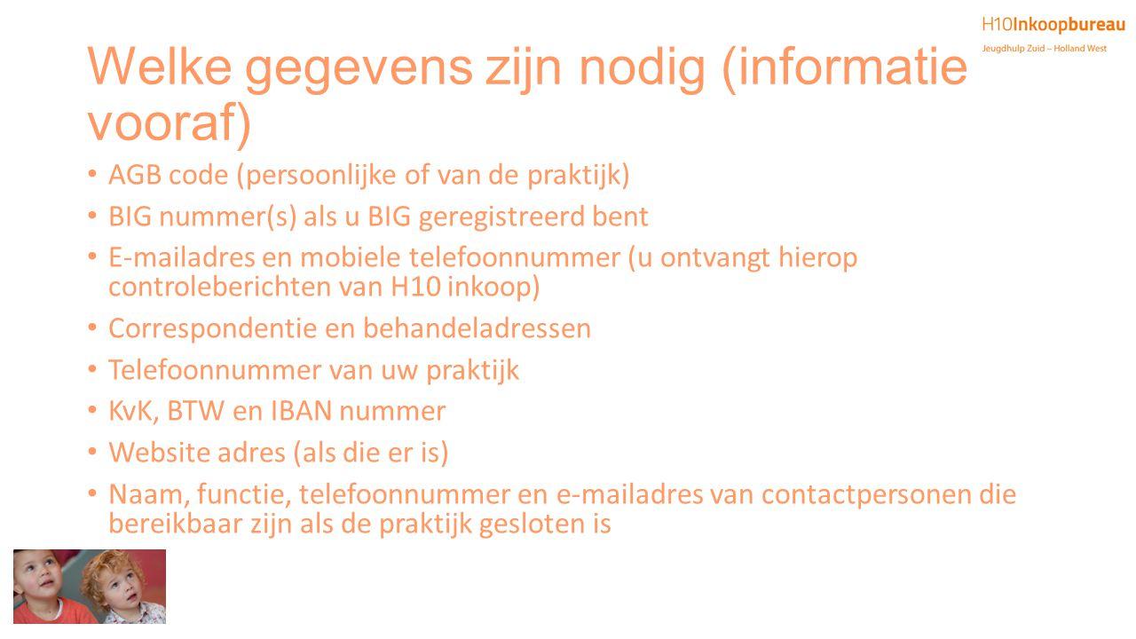 Welke gegevens zijn nodig (informatie vooraf) AGB code (persoonlijke of van de praktijk) BIG nummer(s) als u BIG geregistreerd bent E-mailadres en mob