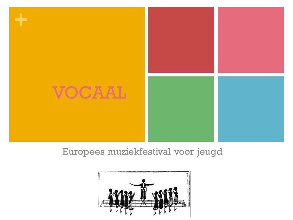 + VOCAAL Europees muziekfestival voor jeugd