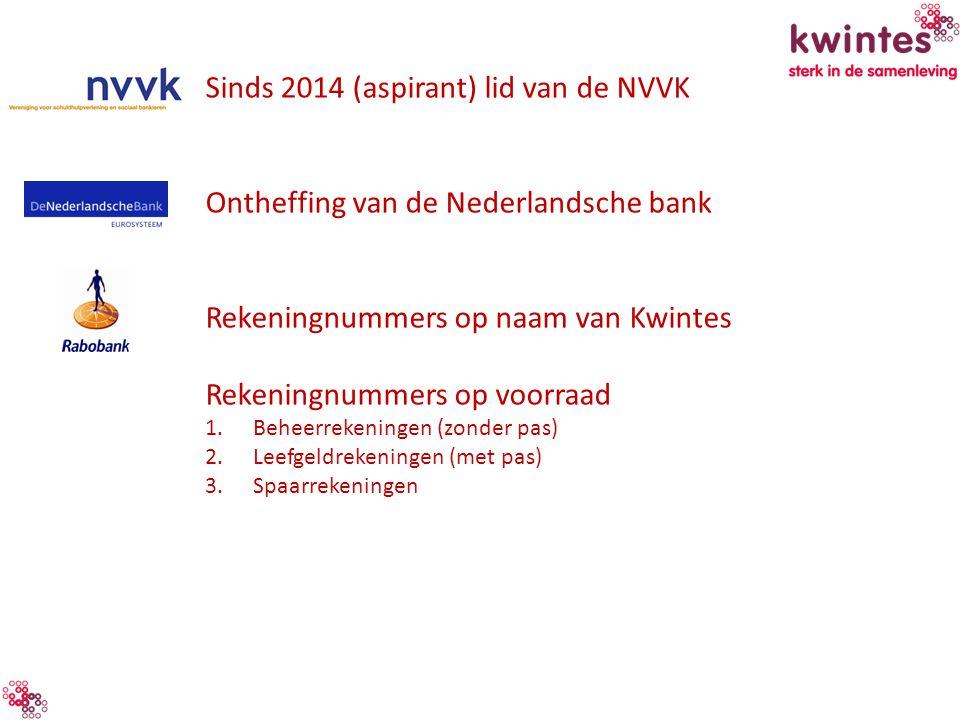 Sinds 2014 (aspirant) lid van de NVVK Ontheffing van de Nederlandsche bank Rekeningnummers op naam van Kwintes Rekeningnummers op voorraad 1.Beheerrek