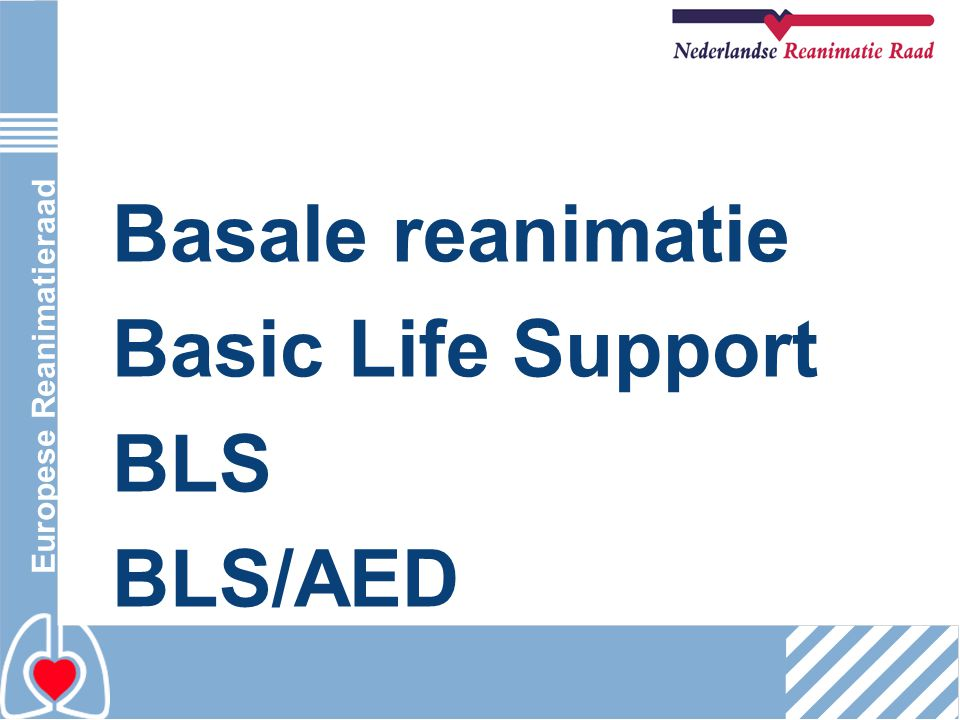Europese Reanimatieraad Basale reanimatie Basic Life Support BLS BLS/AED