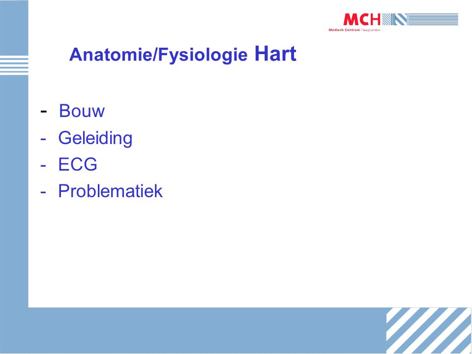 Anatomie/Fysiologie Hart - Bouw -Geleiding -ECG -Problematiek