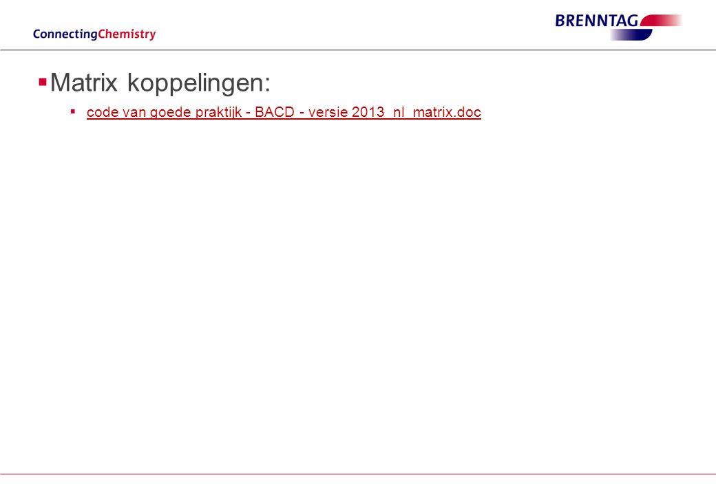  Matrix koppelingen:  code van goede praktijk - BACD - versie 2013_nl_matrix.doccode van goede praktijk - BACD - versie 2013_nl_matrix.doc